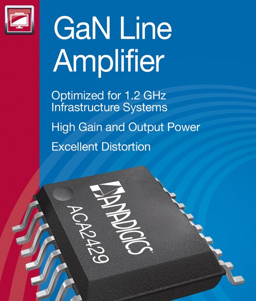 ANADIGICS, Inc., a world leader in radio frequency (RF) solutions, today introduced two new high-power GaN line amplifiers for CATV systems. (image: ANADIGICS)