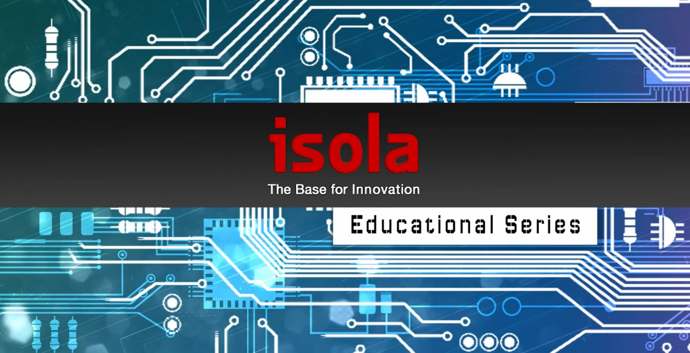 Isola Group announced the launch of a new Technical Education Series to address the increasingly important role of laminate materials in the overall process of system-level design. (image: Isola Group)