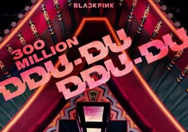 BLACKPINK's 'DDU-DU DDU-DU' Garners 300 Million YouTube Views