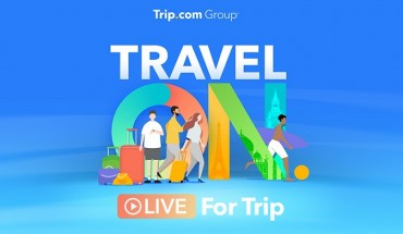 "Trip.com Group's ""LIVE for Trip"" Month-long Campaign to Further Boost Travel Recovery"